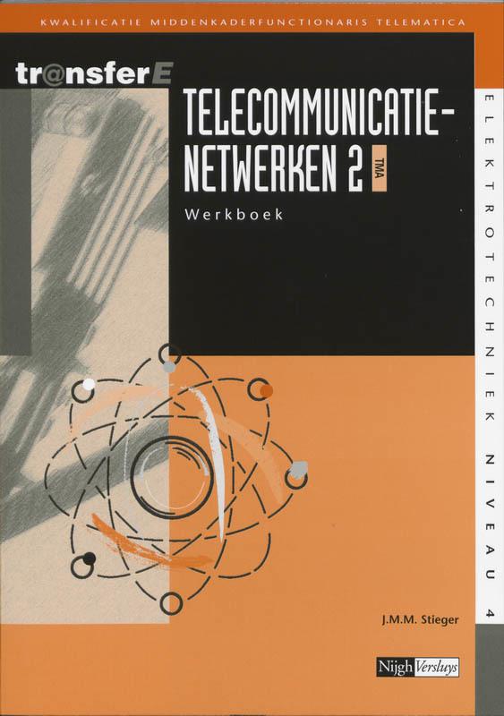 Telecommunicatienetwerken: 2 TMA: Werkboek TransferE, J.M.M. Stieger, Paperback