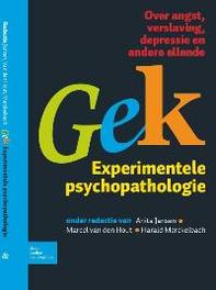 Gek, Experimentele psychopathologie experimentele psychopathologie : over angst, verslaving, depressie en andere ellende, Van den Hout, Marcel, Paperback