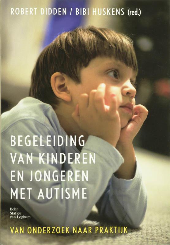 Begeleiden van kinderen en jongeren met autisme van onderzoek naar praktijk, Bibi Huskens, Paperback