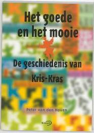 Het goede en het mooie geschiedenis van Kris-Kras. ter nagedachtenis aan Ilona Fennema-Zboray (1914-2001), Hoven, P. van den, Paperback