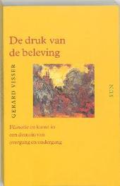 De druk van de beleving filosofie en kunst in een domein van overgang en ondergang, G. Visser, Paperback