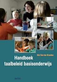 Handboek taalbeleid basisonderwijs Van den Branden, Kris, onb.uitv.