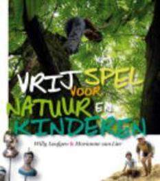 Vrij spel voor natuur en kinderen Van Lier, Marianne, Hardcover