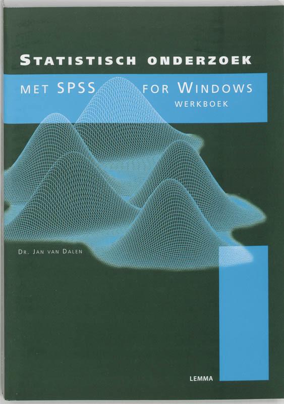 Statistisch onderzoek met SPSS for Windows: Werkboek J. van Dalen, Paperback