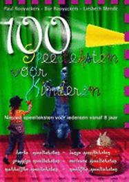 100 Speelteksten voor kinderen nieuwe speelteksten voor iedereen vanaf 8 jaar, P. Rooyackers, Paperback