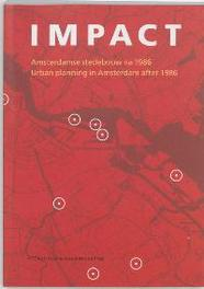 Impact Amsterdamse stedebouw na 1986 = Urban planning in Amsterdan after 1986, Paperback