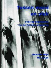 Tussen mens en plek over de ergonomie van de fysieke omgeving, Wijk, Maarten, Paperback