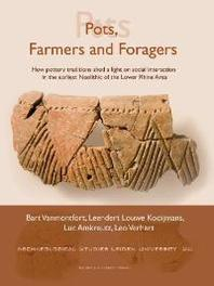 Pots, Farmers and Foragers how pottery traditions shed a light on social interaction in the earliest Neolithic of the Lower Rhine Area, Paperback