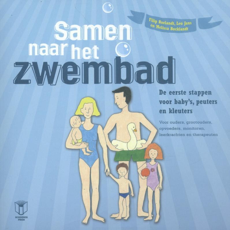 Samen naar het zwembad. de eerste stappen voor baby's, peuters en kleuters, Jans, Leo, Paperback