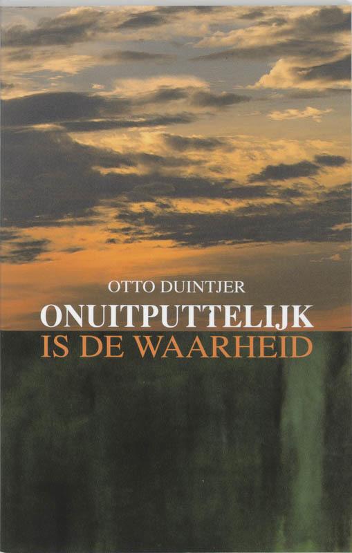 Onuitputtelijk is de waarheid Duintjer, O., Paperback