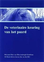 De veterinaire keuring van het paard M. Sloet van Oldruitenborgh-Oosterbaan, Paperback