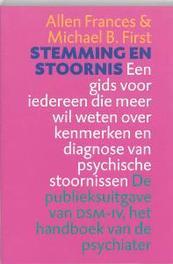 Stemming en stoornis een gids voor iedereen die meer wil weten over kenmerken en diagnose van psychische stoornissen : de publieksuitgave van het handboek van de psychiater, Frances, Allen, Paperback