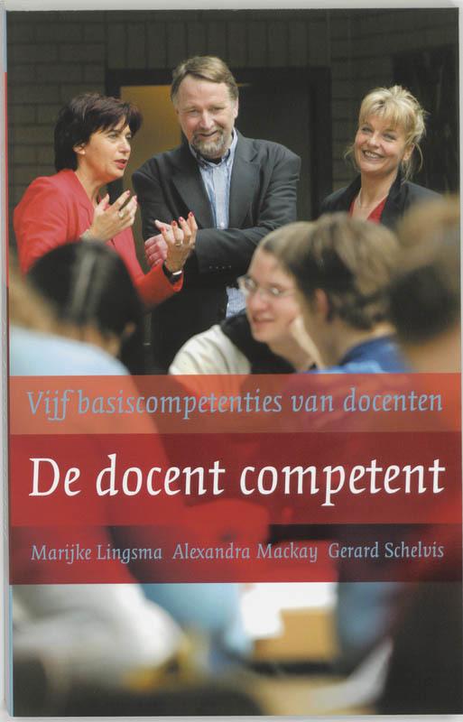 De docent competent Vijf basiscompetenties van docenten, M. Lingsma, Paperback