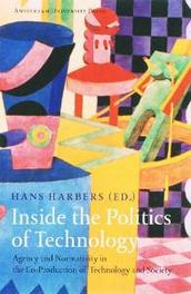Inside the Politics of Technology agency and normativity in the co-production of technology and society, Paperback