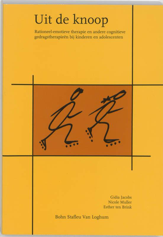 Uit de knoop rationeel-emotieve therapie en andere cognitieve gedragstherapieën bij kinderen en adolescenten, Nicole Muller, Paperback