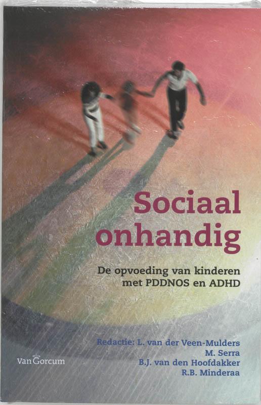 Sociaal onhandig de opvoeding van kinderen met PDDNOS en ADHD, Paperback