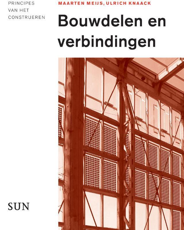 Bouwdelen en verbindingen principes van het construeren, Meijs, Maarten, Paperback