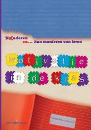 Kinderen en... hun manieren van leren - Motivatie in de klas Bokhove-Van Wensveen, Nelleke, onb.uitv.