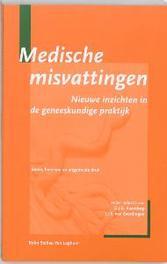 Medische misvattingen nieuwe inzichten in de geneeskundige praktijk, J. J. E. van Everdingen, Paperback