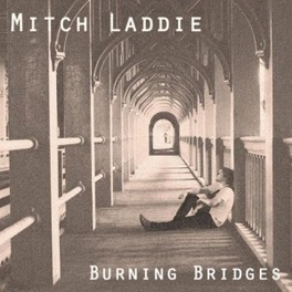 BURNING BRIDGES HAS BEEN CHAMPIONED BY WALTER TROUT MITCH LADDIE, CD