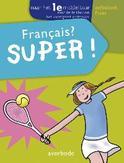 Vakantie oefenboek - Le français, super!