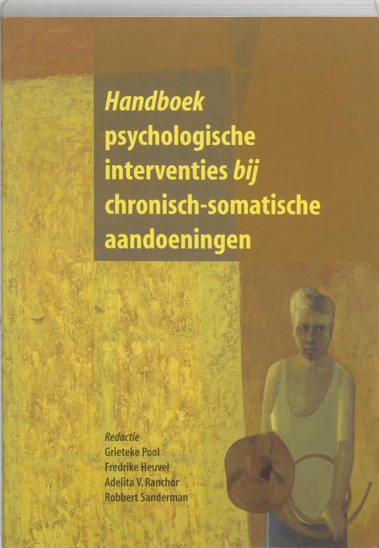 Handboek psychologische interventies bij chronisch-somatische aandoeningen Paperback