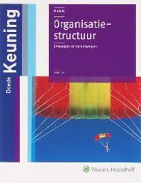 Organisatiestructuur ontwerpen en herontwerpen, Keuning, D., Paperback