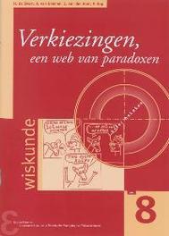 Verkiezingen, een web van paradoxen een analyse van de voor- en nadelen van verschillende verkiezingssystemen, De Swart, H.C.M., Paperback