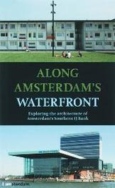 Along Amsterdam's Waterfront exploring the architecture of Amsterdam's Southern IJ Bank, S. Lebesque, Paperback
