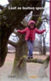 Laat ze buiten spelen pleidooi voor gezonde risico's, Helen Tovey, Paperback