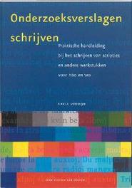 Onderzoeksverslagen schrijven praktische handleiding bij het schrijven van scripties en andere werkstukken voor hbo en wo, Soudijn, Karel, Paperback