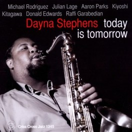 TODAY IS TOMORROW DAYNA STEPHENS, CD