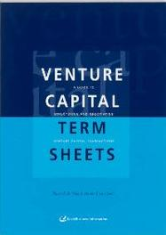 Venture Capital Term Sheets a guide to negotiating and structuring venture capital transactions, Vries, H.F. de, Paperback