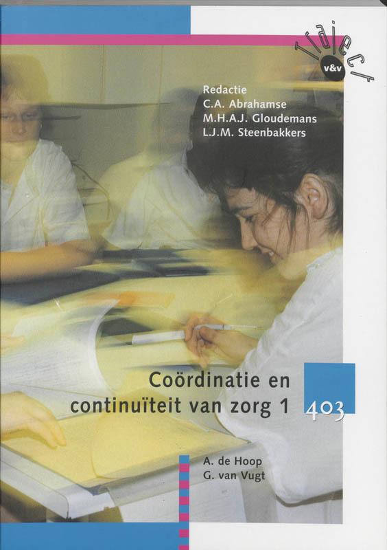Coordinatie en continuiteit van zorg 403 Leerboek Traject V&V, Hoop, A. de, Paperback