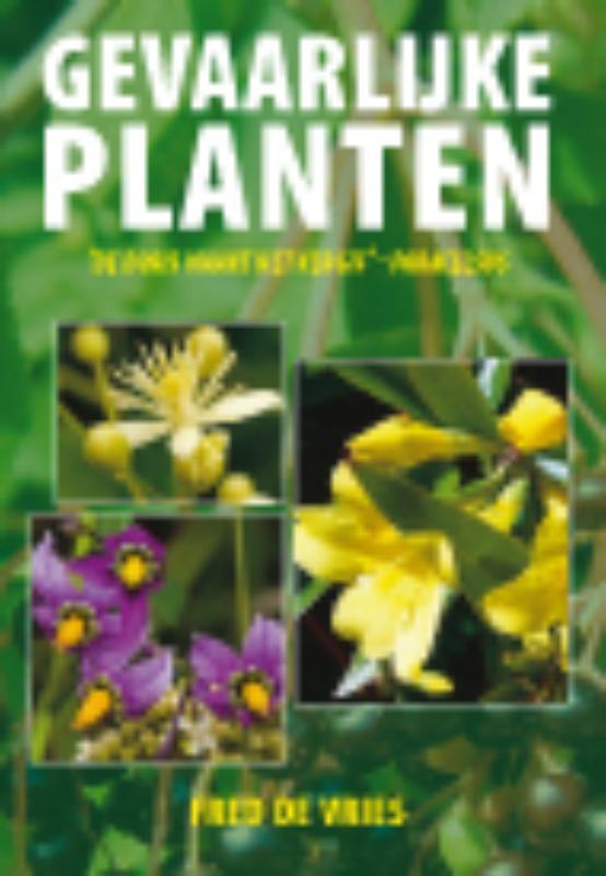 Gevaarlijke Planten de dosis maakt het vergif, De Vries, Fred, Paperback