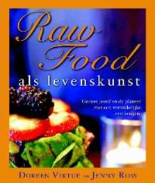 Raw food als levenskunst genees jezelf en de planeet met een verrukkelijke eco-keuken, Virtue, Doreen, Paperback