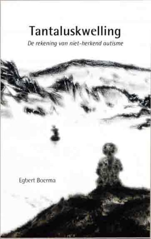 Tantaluskwelling de rekening van niet-herkend autisme, Boerma, Egbert, Paperback