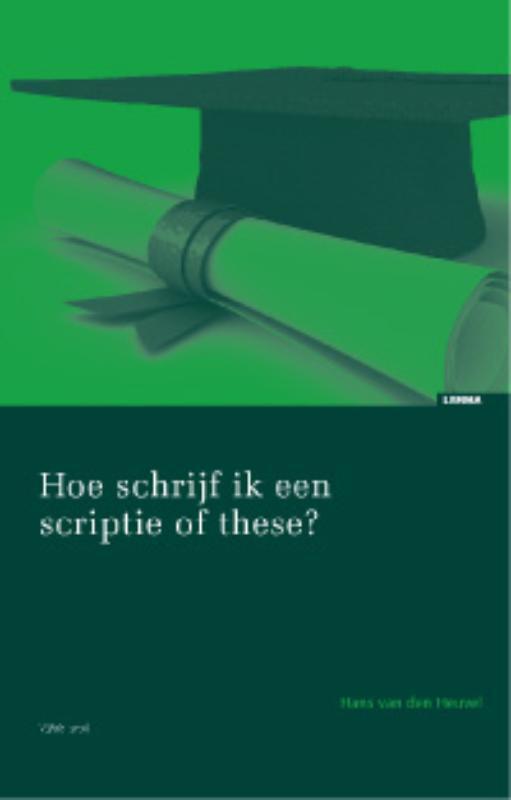 Hoe schrijf ik een scriptie of these? Heuvel, Hans van den, Paperback