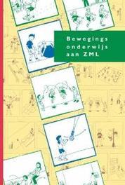 Bewegingsonderwijs aan ZML Uitgave van het Jan Luiting Fonds, Berkel, Marco van, Hardcover