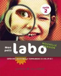 Mon petit labo II - cycle 2, Docentenhandleiding Expériences scientifiques et technologiques (5-8 ans), Losbladig