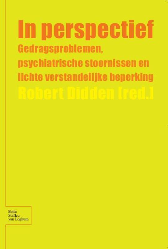 In Perspectief gedragsproblemen, psychiatrische stoornissen en lichte verstandelijke beperking, Didden, R., Paperback