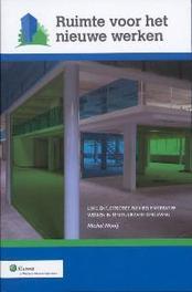Ruimte voor het nieuwe werken efficient, effectief, flexibel en creatief werken in een duurzame omg., Mooij, Michel, Paperback