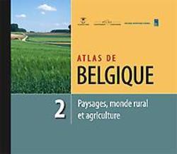 Atlas de Belgique - Tome 2 Paysages, monde rural et agriculture