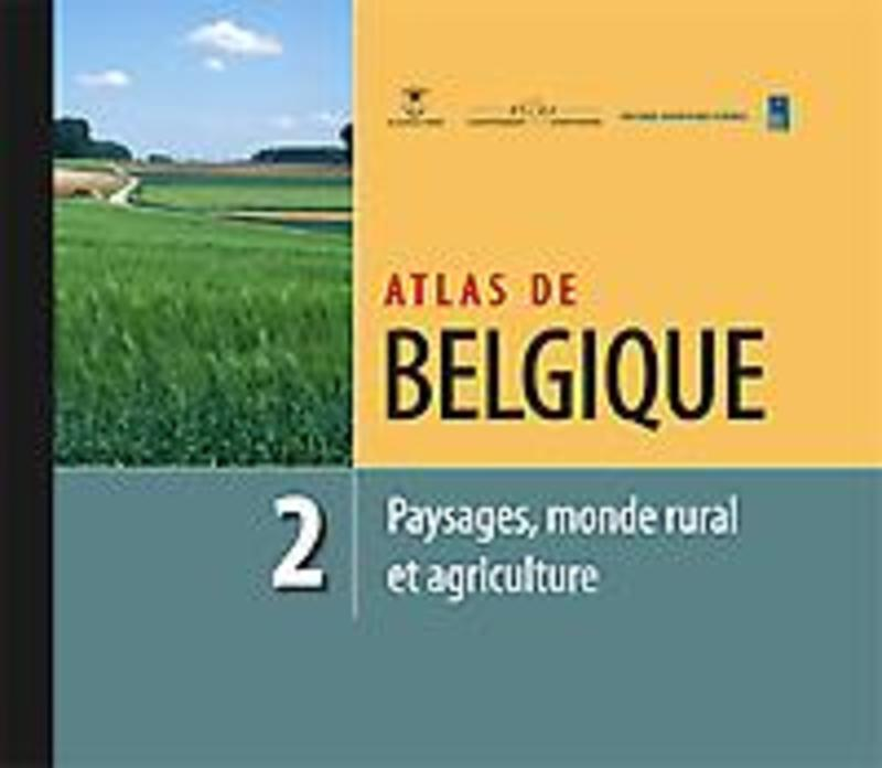 Atlas de Belgique - Tome 2 Paysages, monde rural et agriculture Paysages, monde rural et agriculture, Antrop, Marc, Hardcover