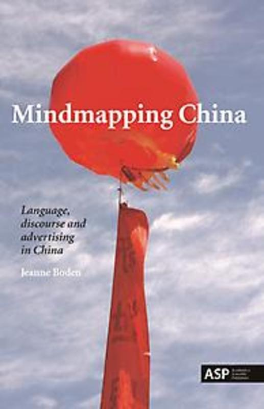 Mindmapping China. language, Discourse and Advertising in China, Jeanne Boden, Paperback
