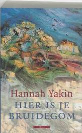 Hier is je bruidegom Hannah Yakin, Paperback