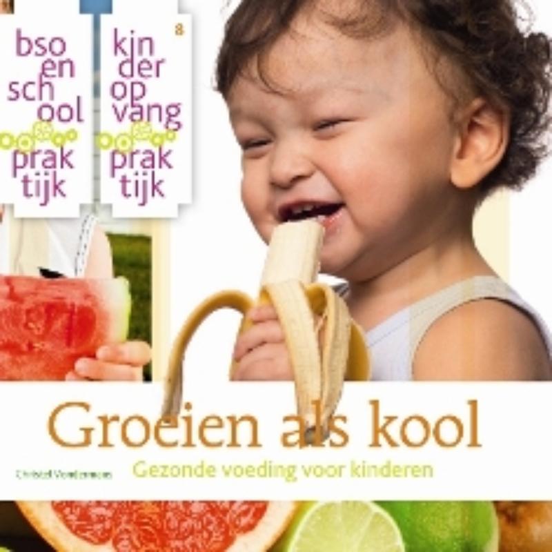 Groeien als kool gezonde voeding voor kinderen, Christel Vondermans, Paperback