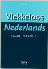 Vlekkeloos Nederlands: Taalbeheersing CEF B2 D. Pak, Paperback