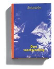 Over voortplanting Aristoteles in Nederlandse vertaling, Aristoteles, Hardcover