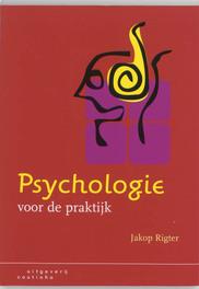 Psychologie voor de praktijk Jakop Rigter, Paperback